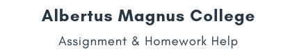 Albertus Magnus College Assignment &Homework Help